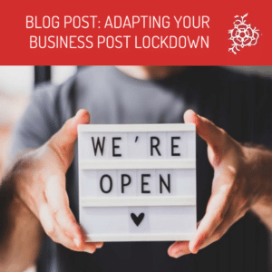 Adapt Your Busines Post Lockdown